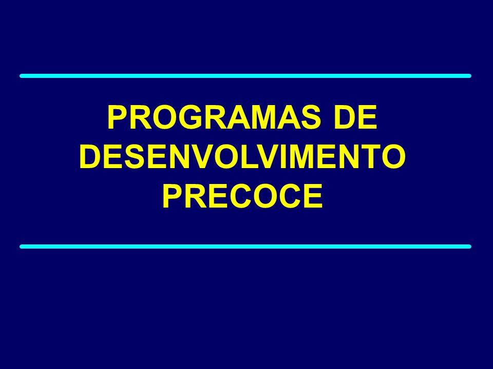 PROGRAMAS DE DESENVOLVIMENTO PRECOCE