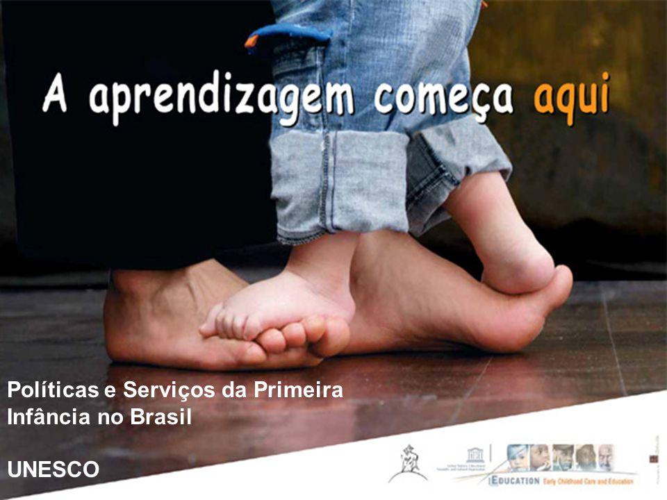 Políticas e Serviços da Primeira Infância no Brasil UNESCO