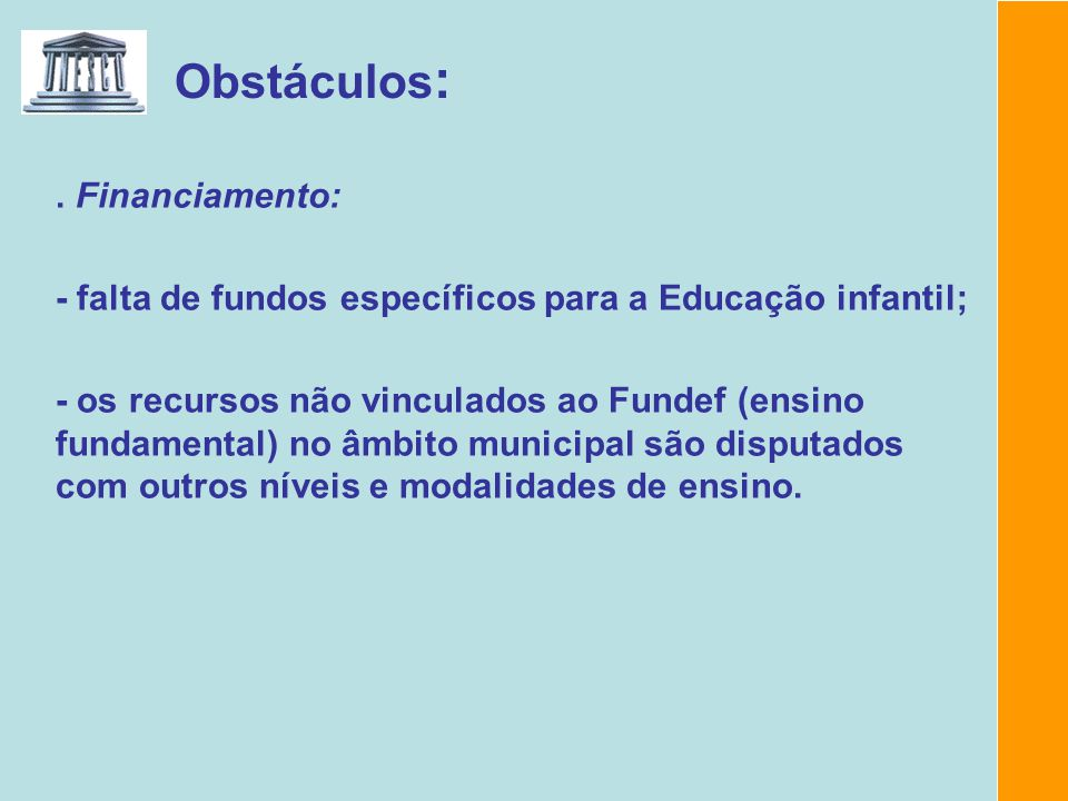 Obstáculos: . Financiamento: