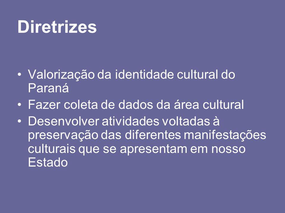 Diretrizes Valorização da identidade cultural do Paraná