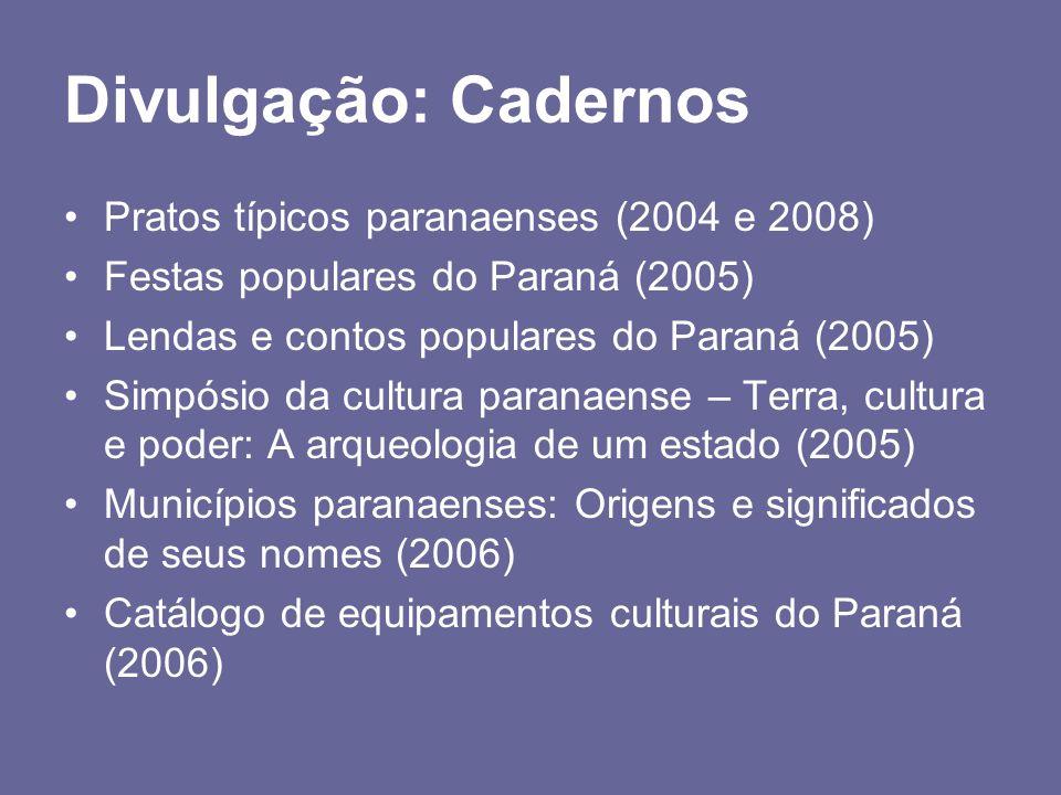 Divulgação: Cadernos Pratos típicos paranaenses (2004 e 2008)