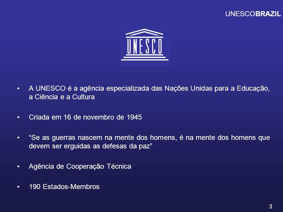 UNESCOBRAZIL A UNESCO é a agência especializada das Nações Unidas para a Educação, a Ciência e a Cultura.