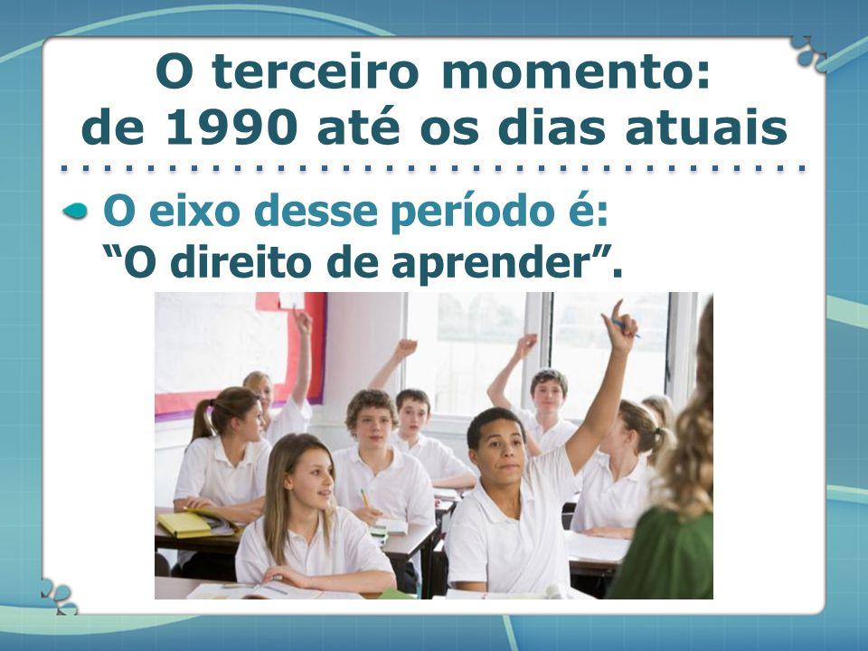 O terceiro momento: de 1990 até os dias atuais