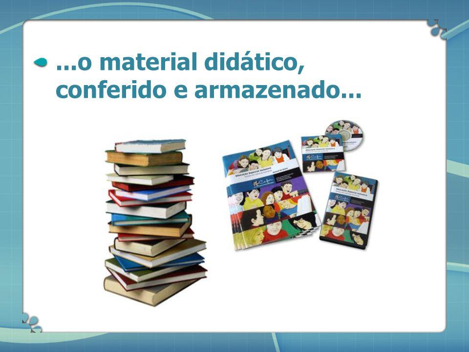 ...o material didático, conferido e armazenado...
