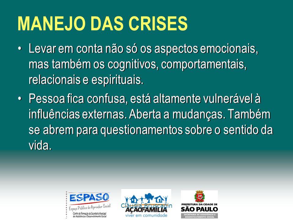 MANEJO DAS CRISES Levar em conta não só os aspectos emocionais, mas também os cognitivos, comportamentais, relacionais e espirituais.
