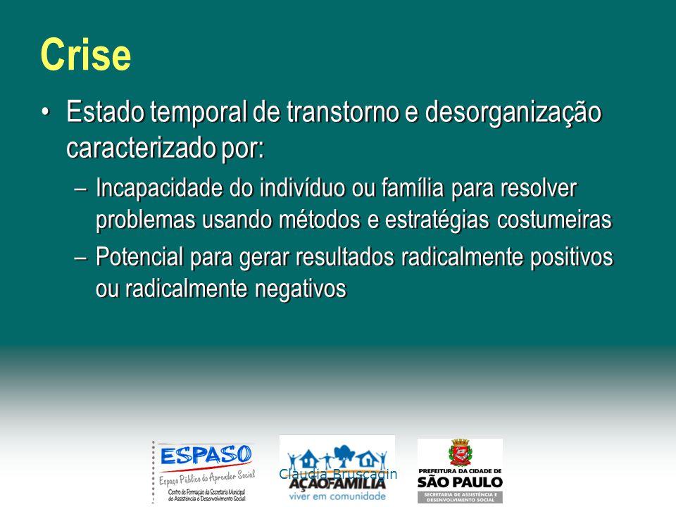 Crise Estado temporal de transtorno e desorganização caracterizado por: