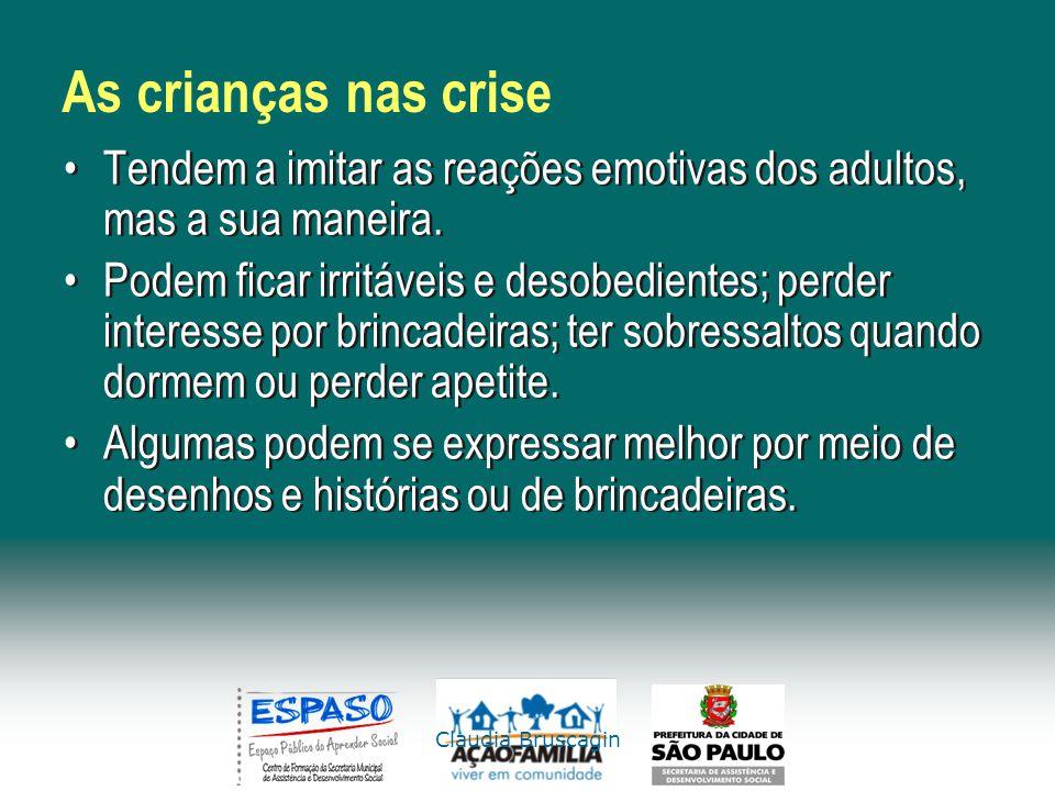 As crianças nas crise Tendem a imitar as reações emotivas dos adultos, mas a sua maneira.