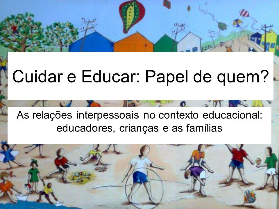 Cuidar e Educar: Papel de quem