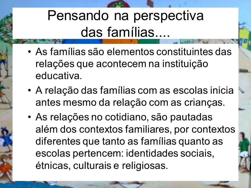Pensando na perspectiva das famílias....