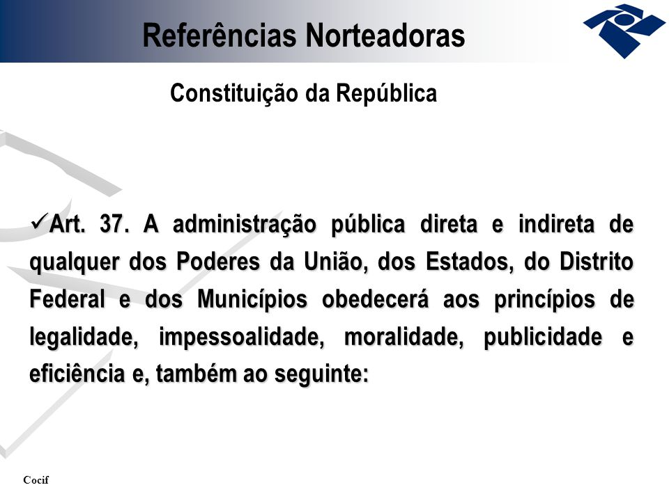 Referências Norteadoras Constituição da República