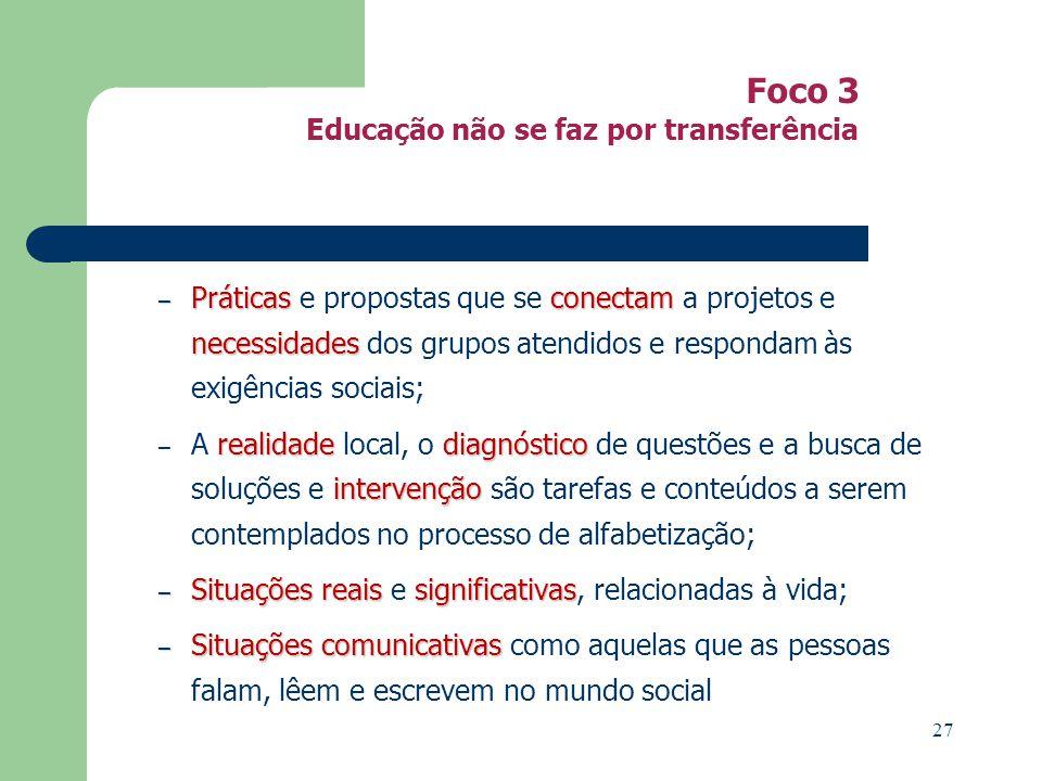 Foco 3 Educação não se faz por transferência