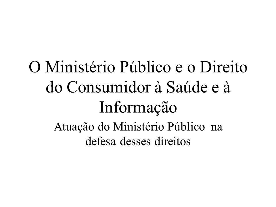 O Ministério Público e o Direito do Consumidor à Saúde e à Informação