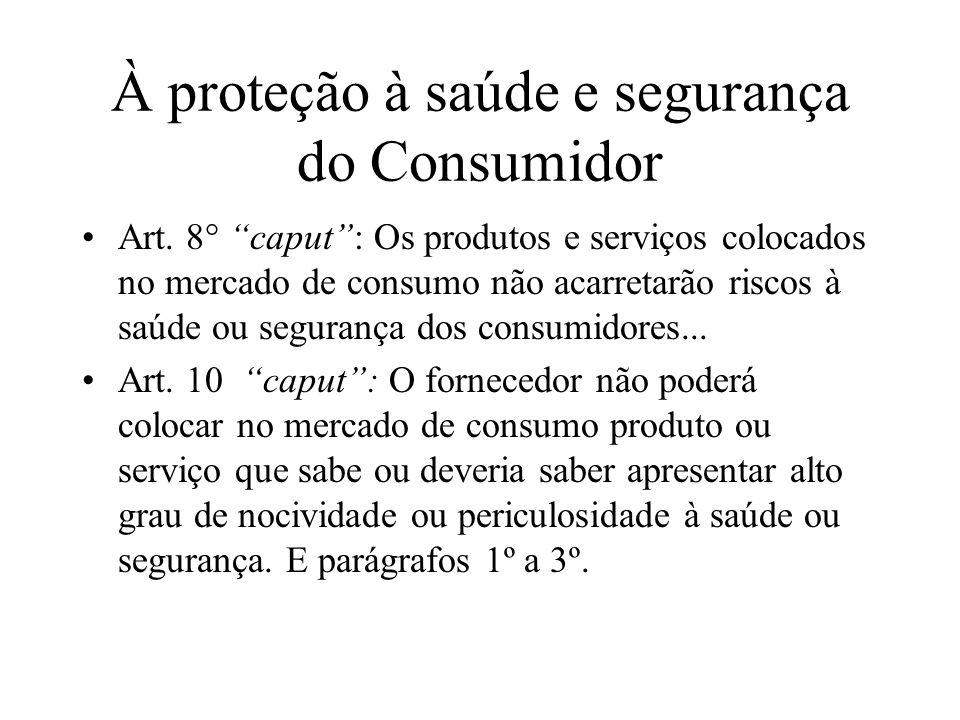 À proteção à saúde e segurança do Consumidor