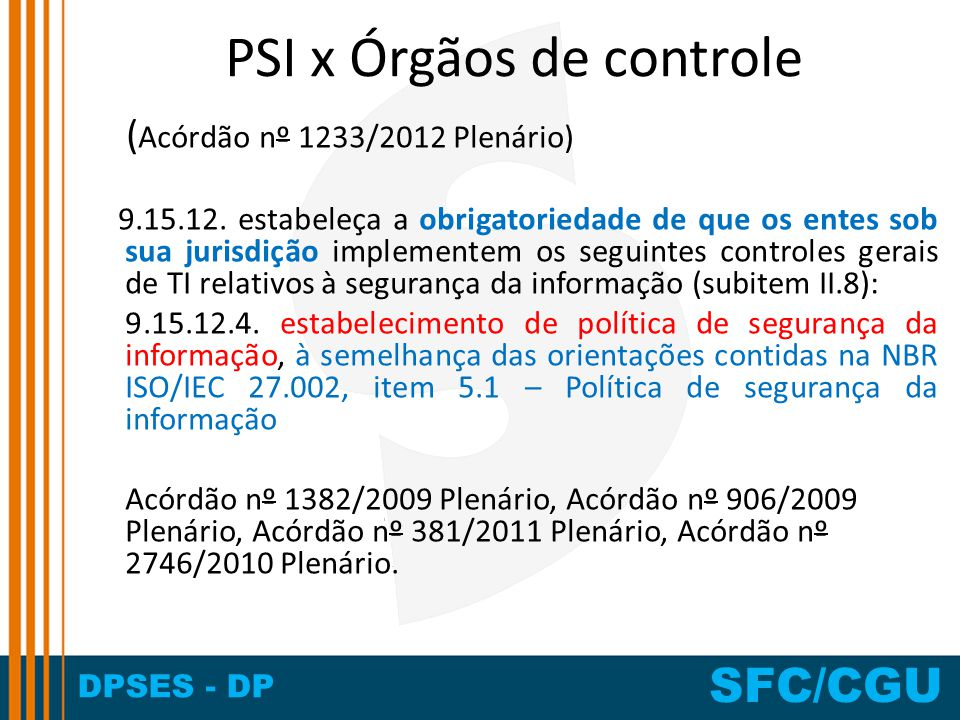 PSI x Órgãos de controle