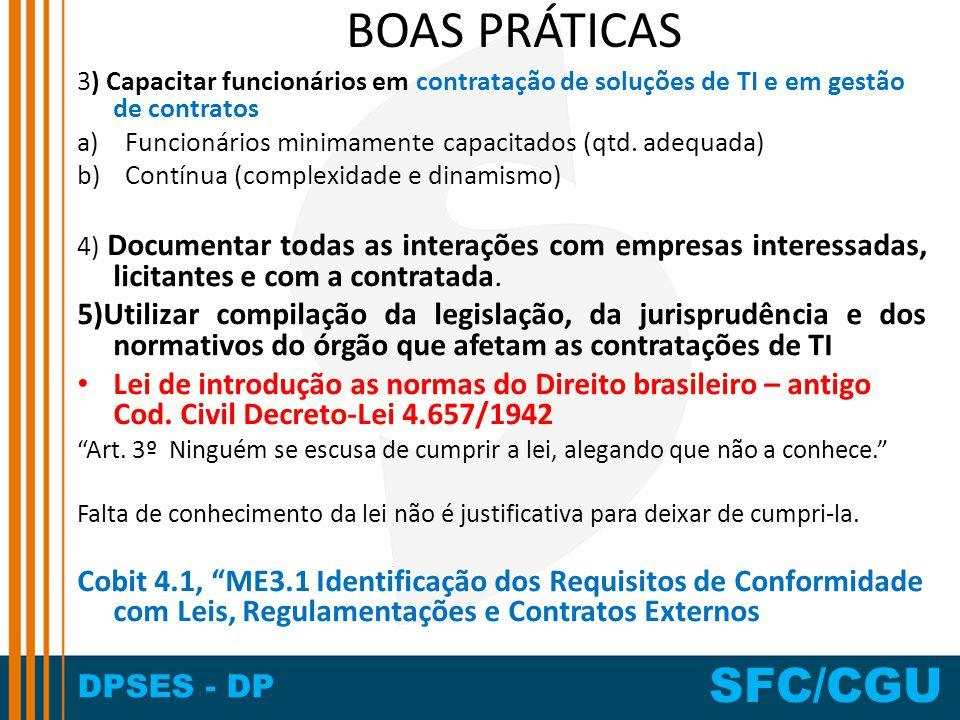 BOAS PRÁTICAS 3) Capacitar funcionários em contratação de soluções de TI e em gestão de contratos.