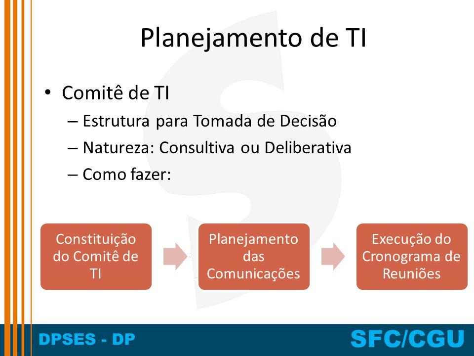 Planejamento de TI Comitê de TI Estrutura para Tomada de Decisão