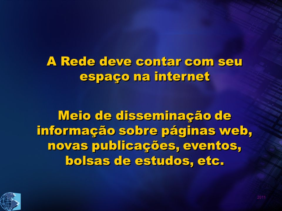 A Rede deve contar com seu espaço na internet