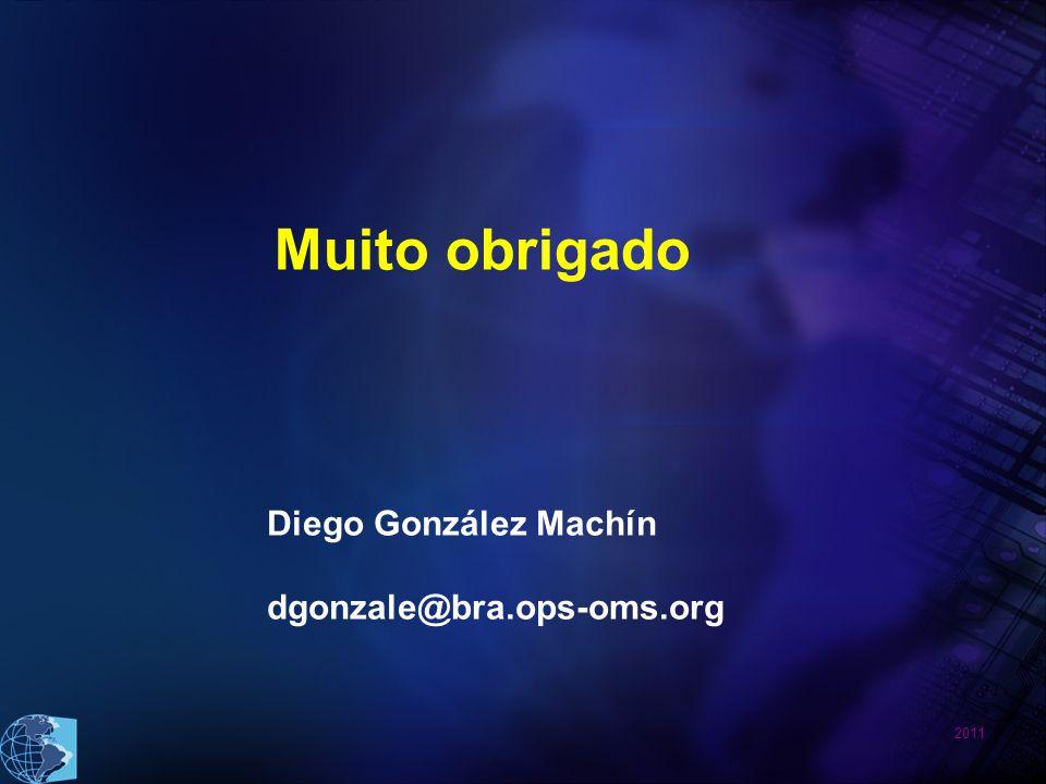 Muito obrigado Diego González Machín dgonzale@bra.ops-oms.org