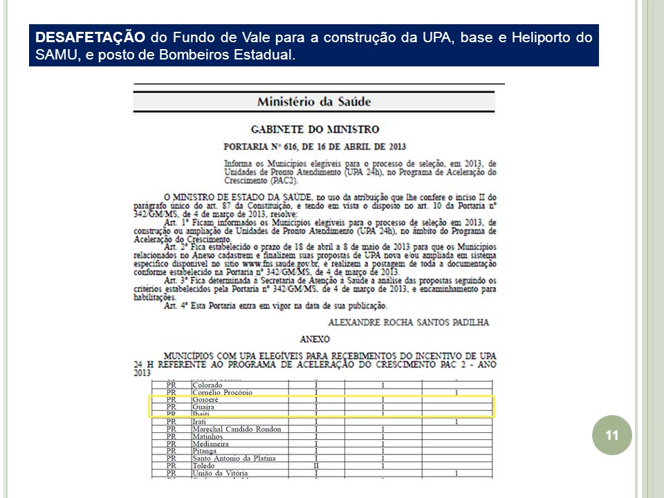 DESAFETAÇÃO do Fundo de Vale para a construção da UPA, base e Heliporto do SAMU, e posto de Bombeiros Estadual.