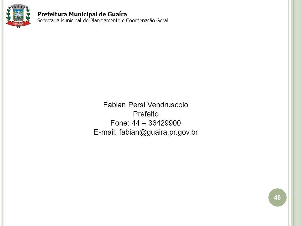 Fabian Persi Vendruscolo Prefeito Fone: 44 – 36429900