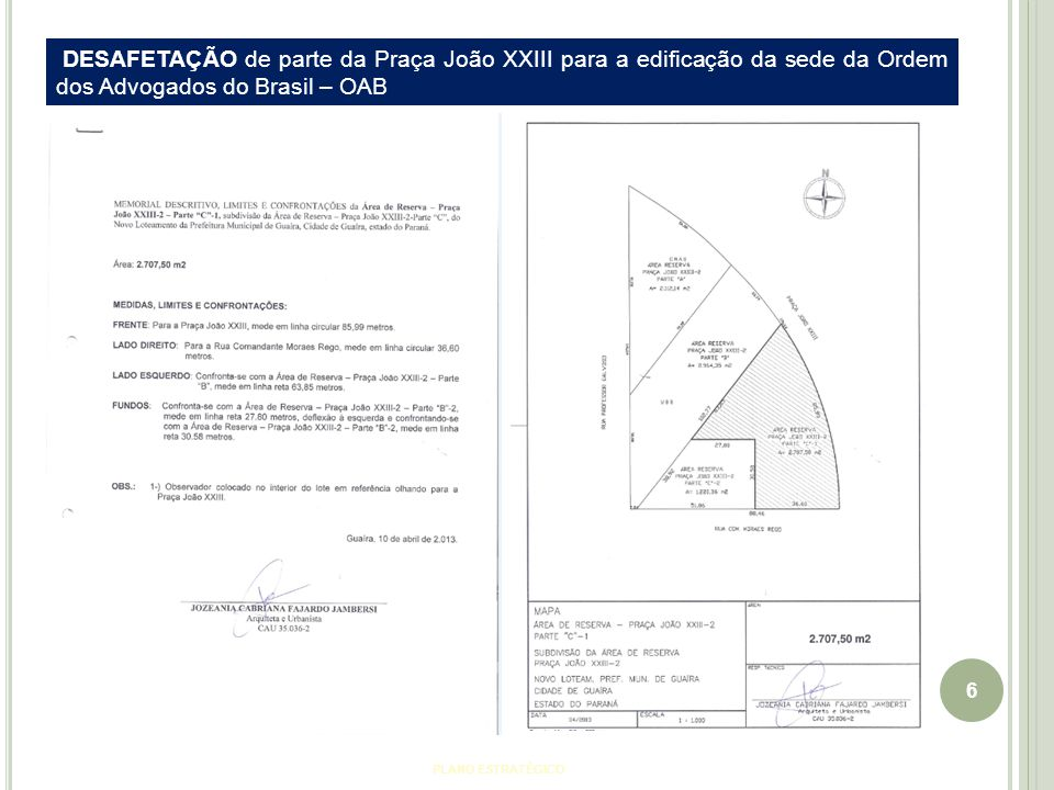 DESAFETAÇÃO de parte da Praça João XXIII para a edificação da sede da Ordem dos Advogados do Brasil – OAB
