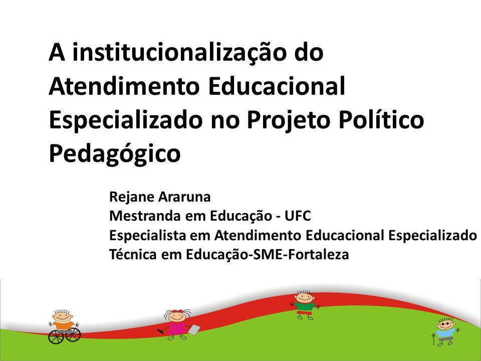 A institucionalização do Atendimento Educacional Especializado no Projeto Político Pedagógico