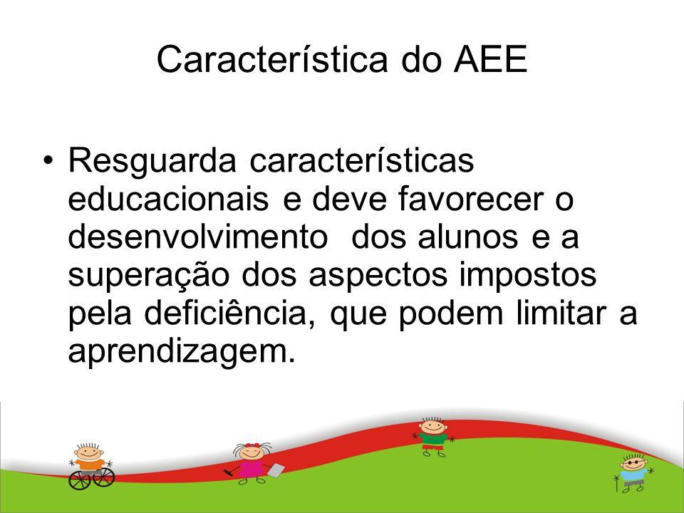 Característica do AEE