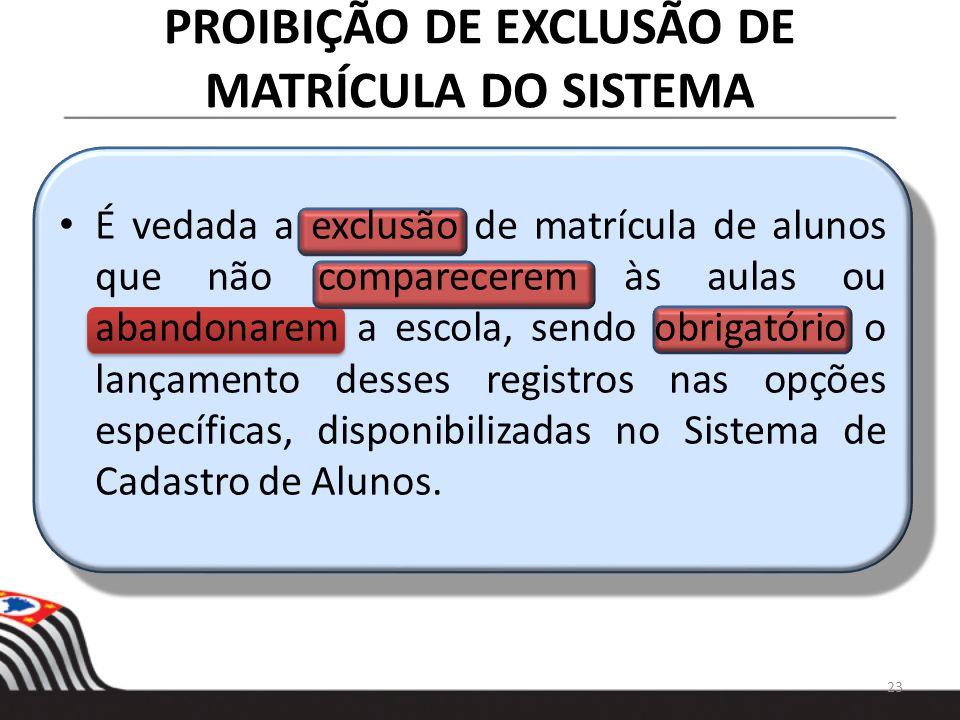 PROIBIÇÃO DE EXCLUSÃO DE MATRÍCULA DO SISTEMA