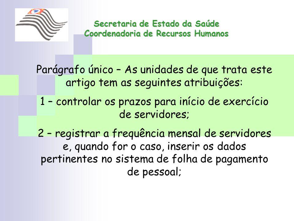 1 – controlar os prazos para início de exercício de servidores;