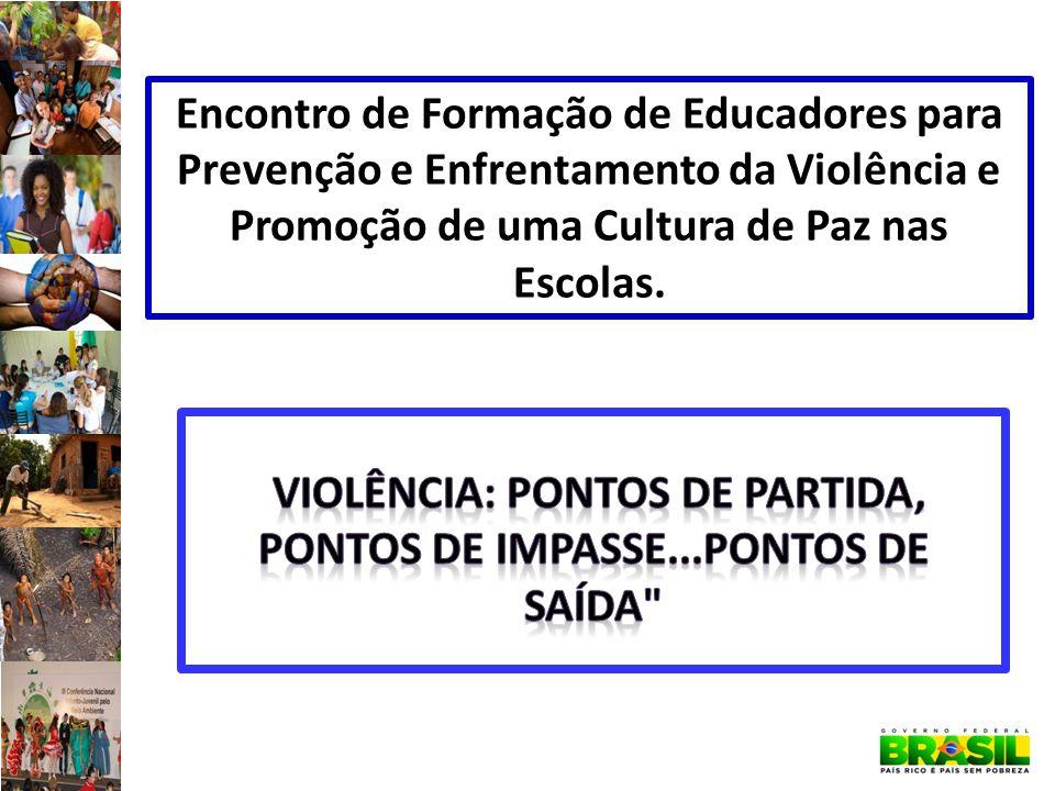 violência: pontos de partida, pontos de impasse...pontos de saída