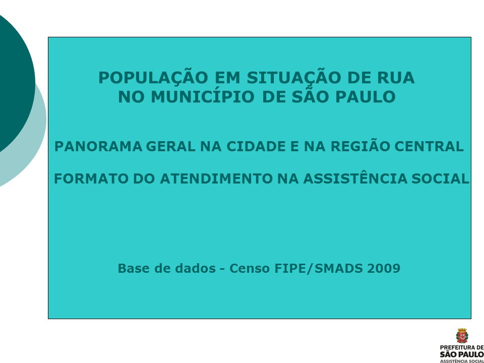 POPULAÇÃO EM SITUAÇÃO DE RUA NO MUNICÍPIO DE SÃO PAULO