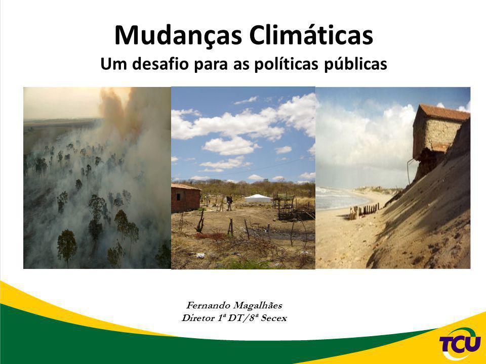 Mudanças Climáticas Um desafio para as políticas públicas