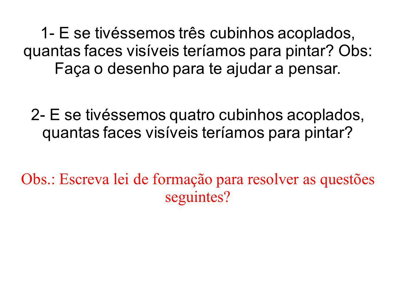 Obs.: Escreva lei de formação para resolver as questões seguintes