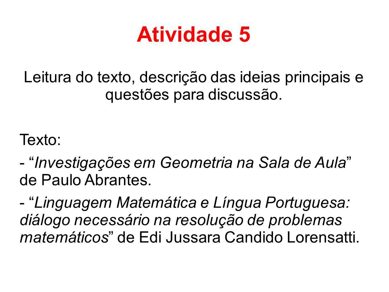 Atividade 5 Leitura do texto, descrição das ideias principais e questões para discussão. Texto:
