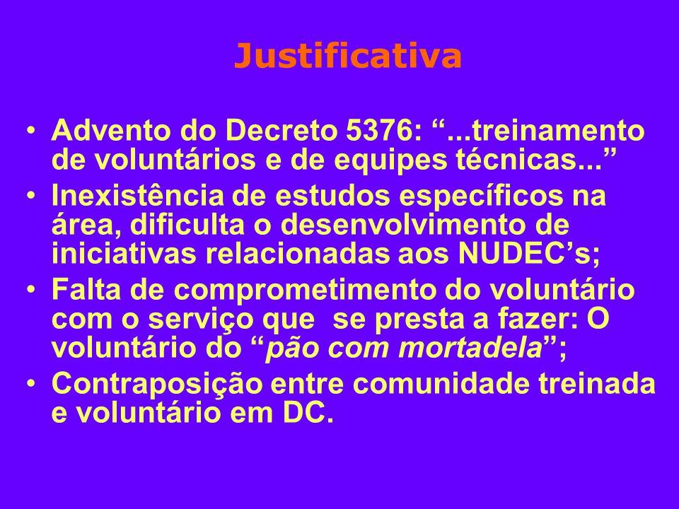 Justificativa Advento do Decreto 5376: ...treinamento de voluntários e de equipes técnicas...