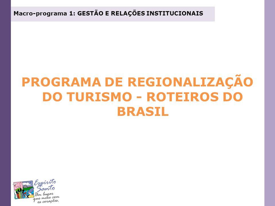 PROGRAMA DE REGIONALIZAÇÃO DO TURISMO - ROTEIROS DO BRASIL