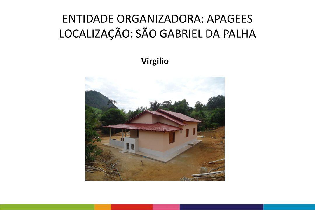ENTIDADE ORGANIZADORA: APAGEES LOCALIZAÇÃO: SÃO GABRIEL DA PALHA