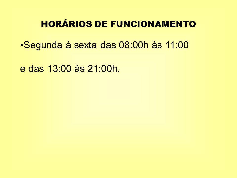 HORÁRIOS DE FUNCIONAMENTO