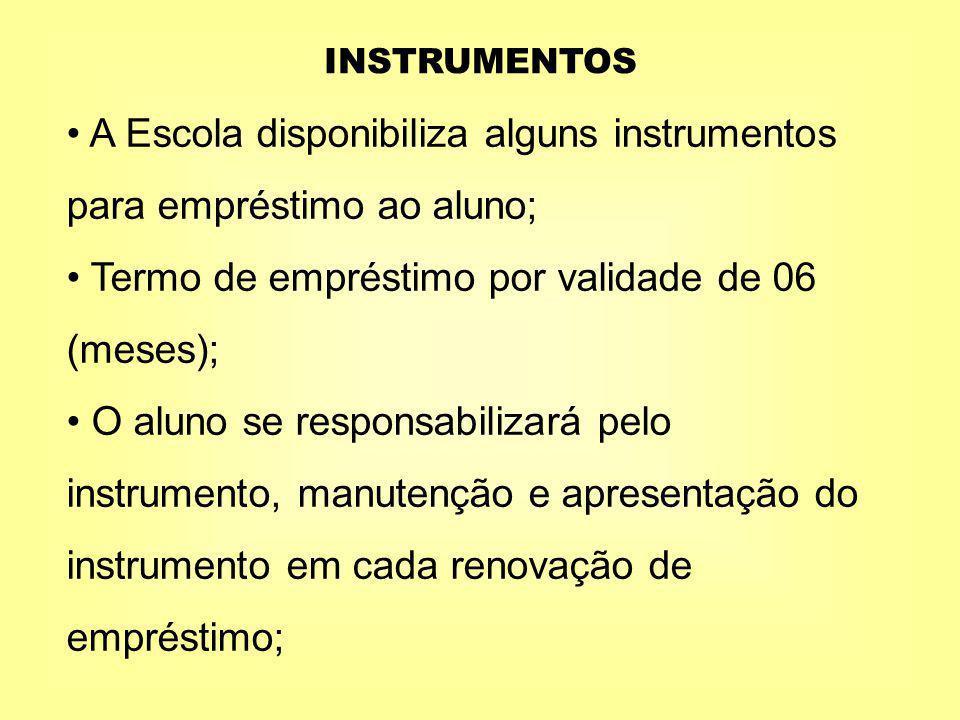 A Escola disponibiliza alguns instrumentos para empréstimo ao aluno;