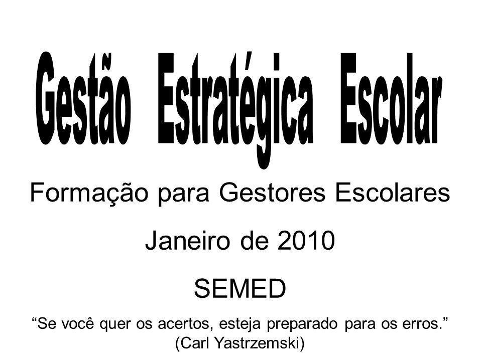 Formação para Gestores Escolares Janeiro de 2010 SEMED