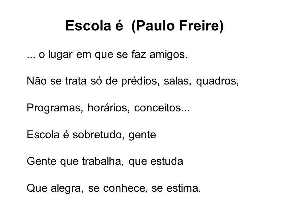 Escola é (Paulo Freire)