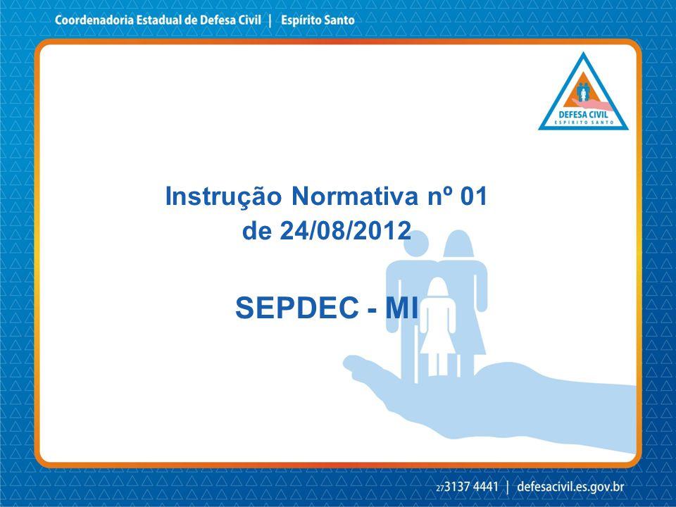 Instrução Normativa nº 01 de 24/08/2012 SEPDEC - MI