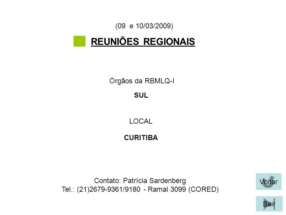 REUNIÕES REGIONAIS (09 e 10/03/2009) Órgãos da RBMLQ-I SUL LOCAL