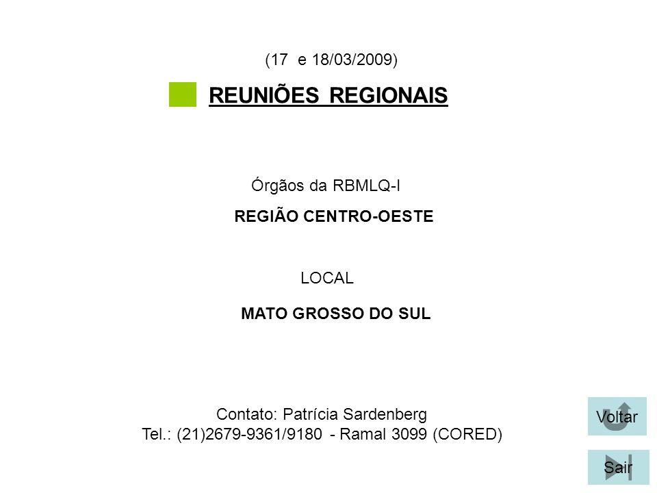REUNIÕES REGIONAIS (17 e 18/03/2009) Órgãos da RBMLQ-I