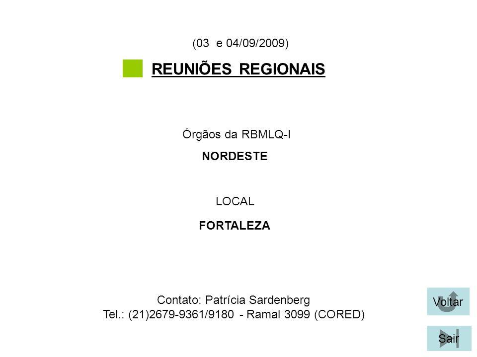 REUNIÕES REGIONAIS (03 e 04/09/2009) Órgãos da RBMLQ-I NORDESTE LOCAL