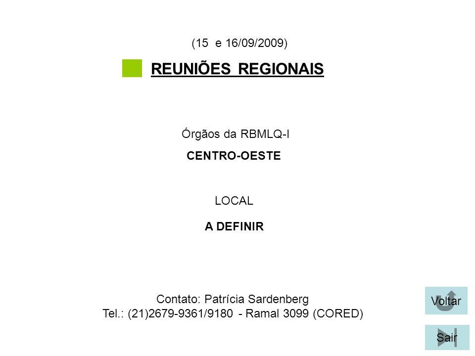 REUNIÕES REGIONAIS (15 e 16/09/2009) Órgãos da RBMLQ-I CENTRO-OESTE