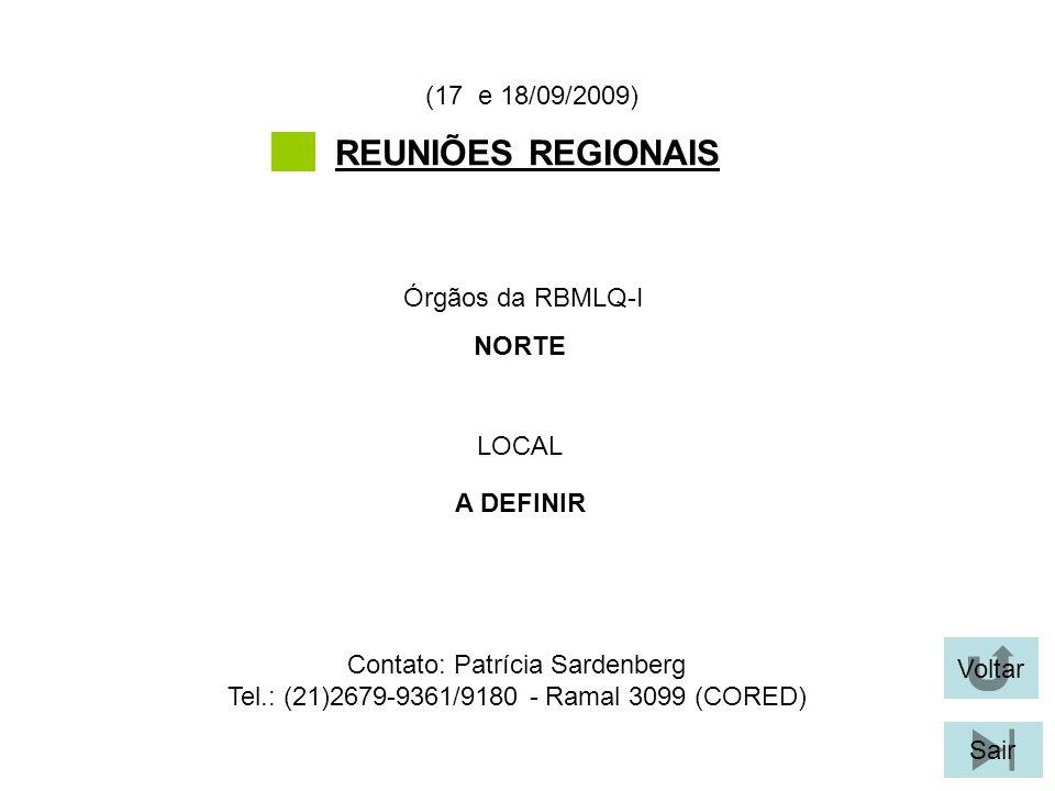 REUNIÕES REGIONAIS (17 e 18/09/2009) Órgãos da RBMLQ-I NORTE LOCAL