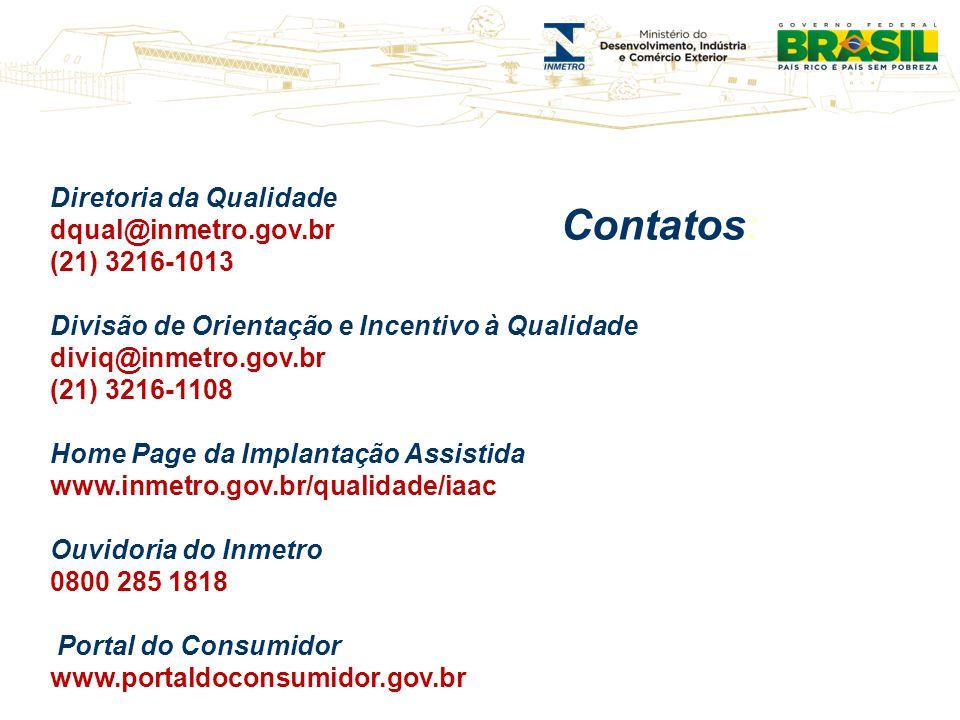 Contatos: Diretoria da Qualidade dqual@inmetro.gov.br (21) 3216-1013