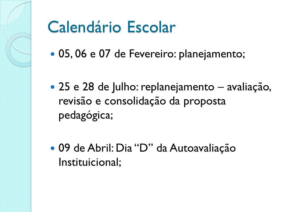 Calendário Escolar 05, 06 e 07 de Fevereiro: planejamento;
