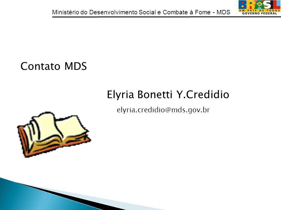 Contato MDS Elyria Bonetti Y.Credidio elyria.credidio@mds.gov.br